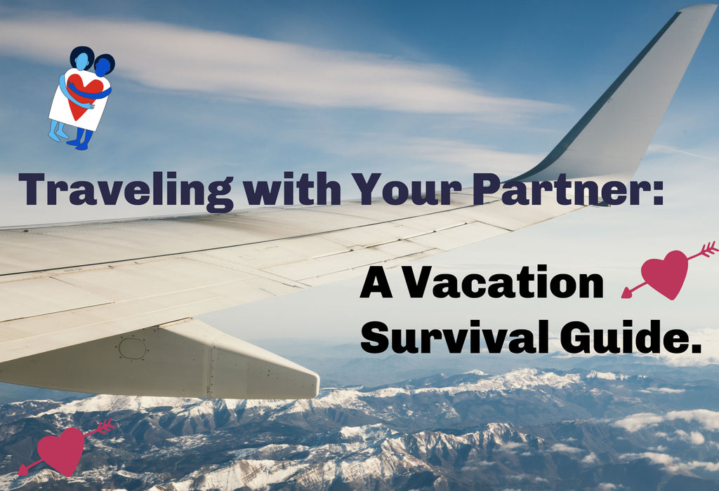 How to Travel with Your Partner: A Vacation Survival Guide