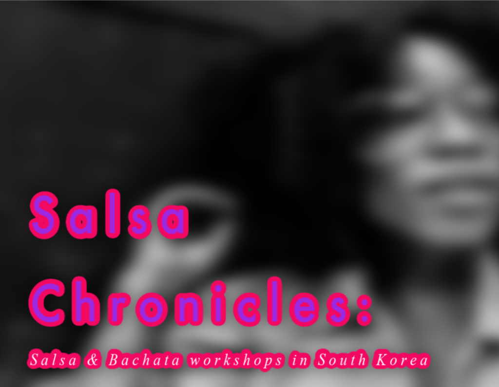 Salsa Chronicles: Salsa and Bachata Workshops in South Korea