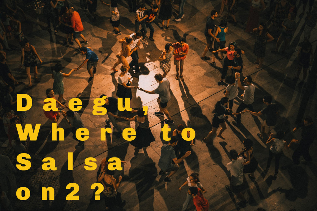 Korean Salsa Scene: Daegu, South Korea - Where to Salsa on2