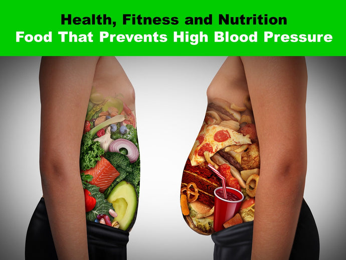 Health, Fitness and Nutrition: Food That Can Help Prevent or Lower High Blood Pressure