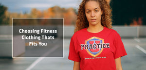 Choosing Fitness Clothing That Fits You