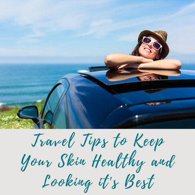 Travel Tips To Keep Your Skin Healthy and Looking Its Best