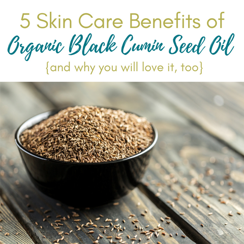 Sally B's Skin Yummies Blog: 5 Skin Care Benefits of Organic Black Cumin Seed Oil (and why you will love it, too.)