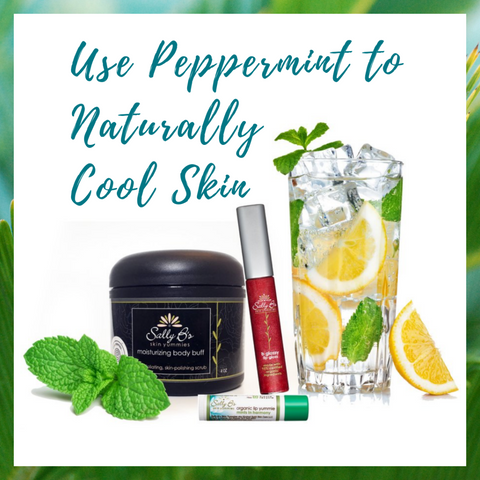 Sally B's Skin Yummies: Use Peppermint to Naturally Cool Skin