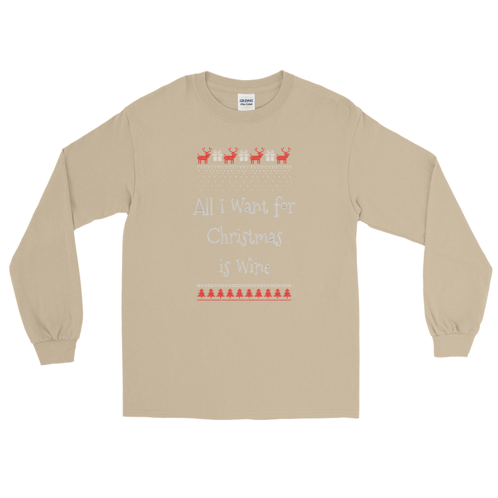 All I want for Christmas is wine UGLY SWEATER - Long Sleeve Shirt