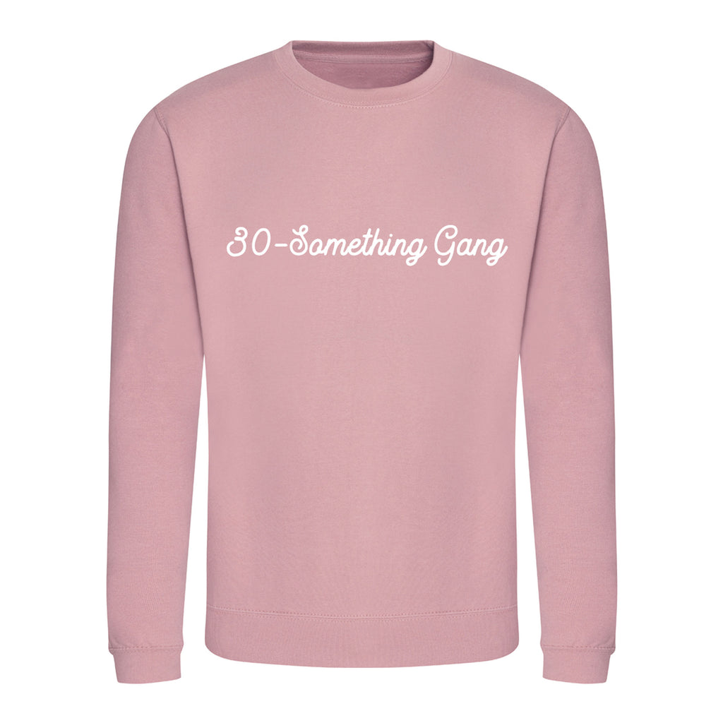 '30-Something Gang' Slogan Sweatshirt - Unisex Fit