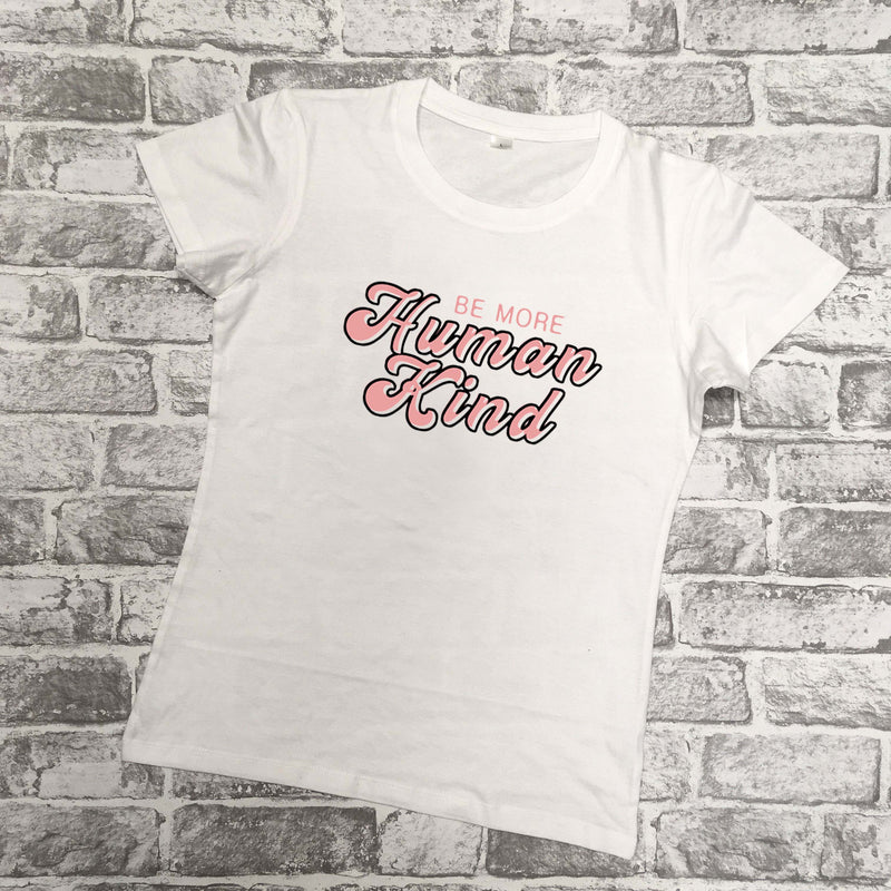 'Be More Human Kind' Ladies Charity T-Shirt