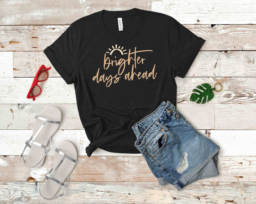 'Brighter Days Ahead' Unisex Fit T-Shirt