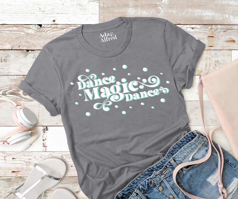 'Dance Magic Dance' Unisex fit T-Shirt