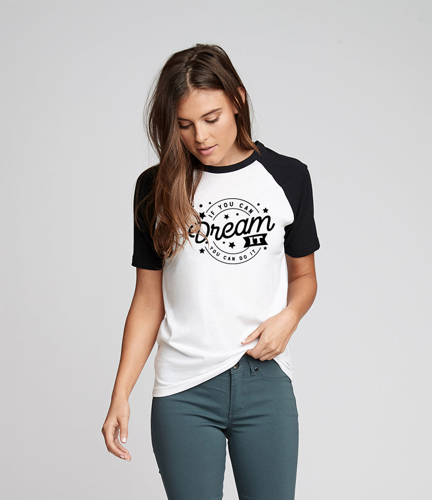 'If you can dream it' Unisex Fit T-Shirt