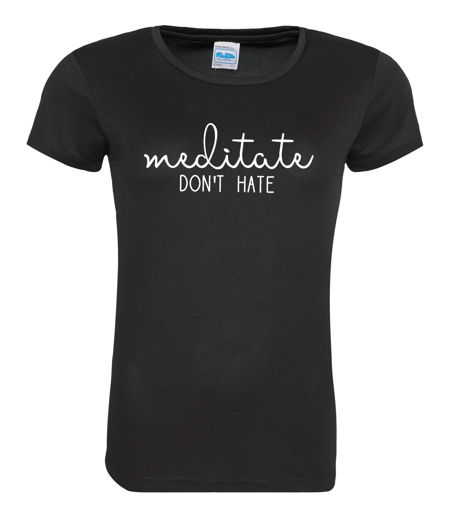 'Meditate Don't Hate' Girlie Performance T-Shirt