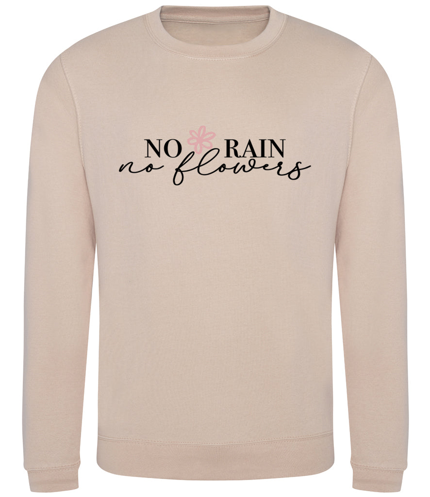 'No Rain No Flowers' Unisex Fit Sweatshirt