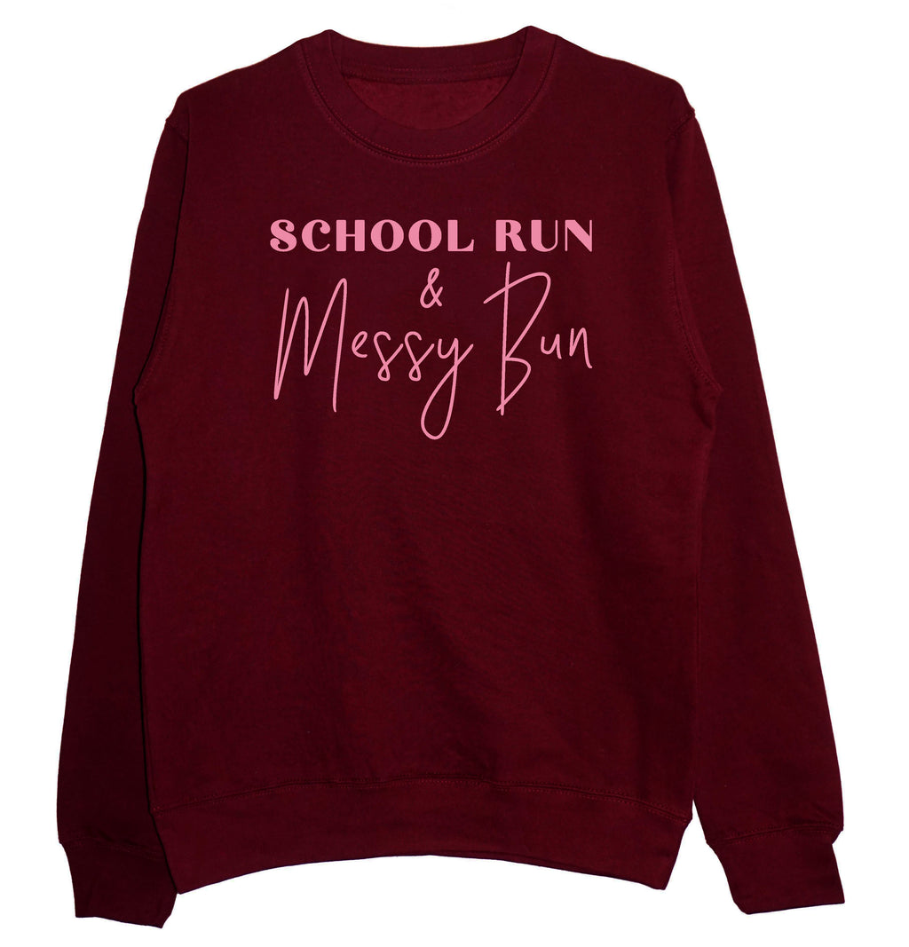 'School Run & Messy Bun' Unisex Fit Sweatshirt
