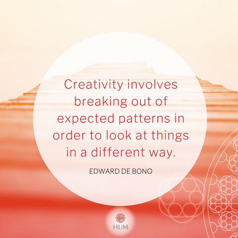 Creativity involves breaking out of expected patterns in order to look at things in a different way.
