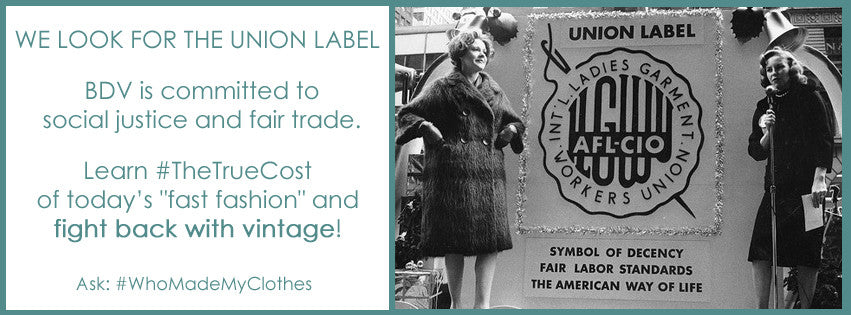 Look for the Union Label - buy vintage!