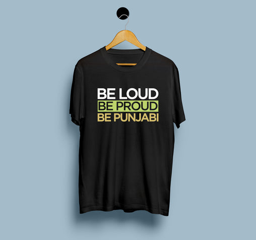 Be Loud - Be Proud - Be Punjabi - Men T-Shirt