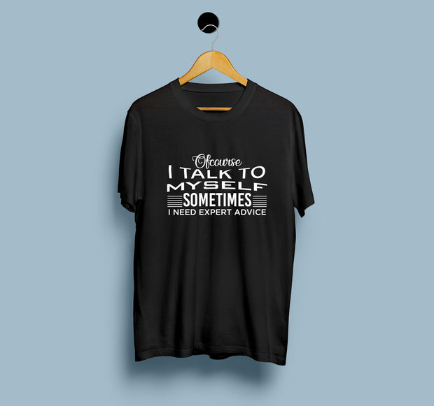 I Talk to Myself - Men T-Shirt