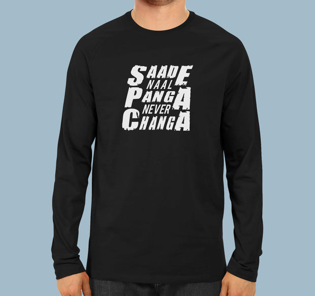 Saade Naal Panga Never Changa - Men Full Sleeves T-shirt
