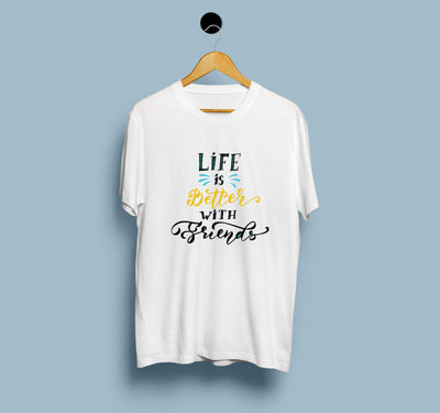 Life is Better with Friends - Men T-Shirt