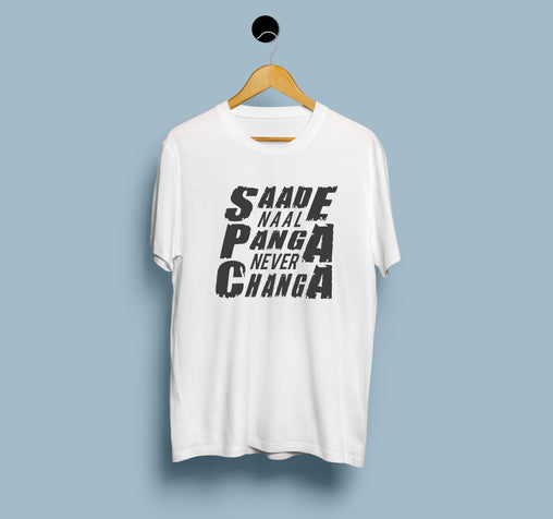 Saade Naal Panga Never Changa - Men T-Shirt