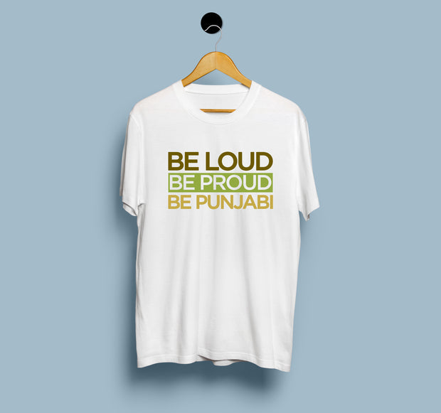 Be Loud - Be Proud - Be Punjabi - Women T-Shirt