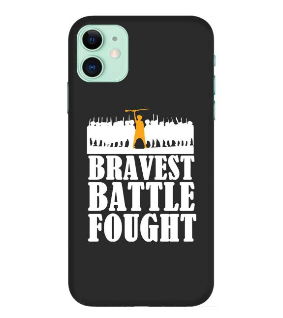 Bravest Battle Fought - Iphone 11 Mobile Cover