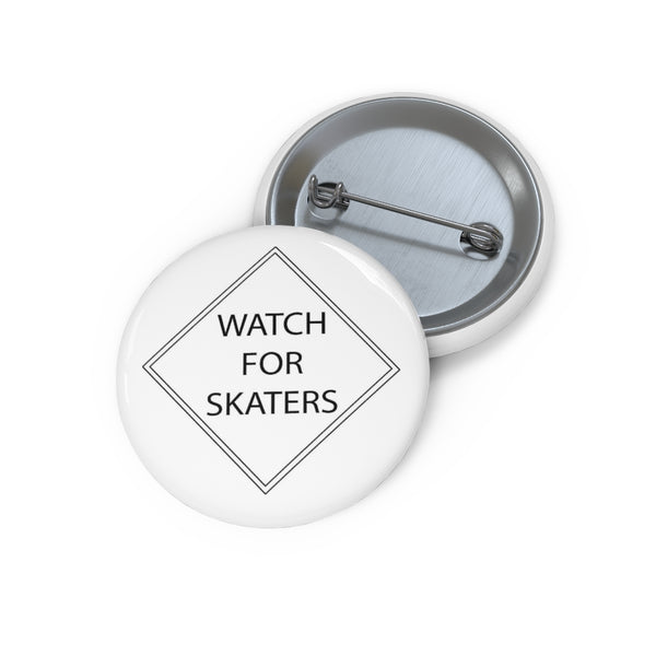 Watch for Skaters Pin
