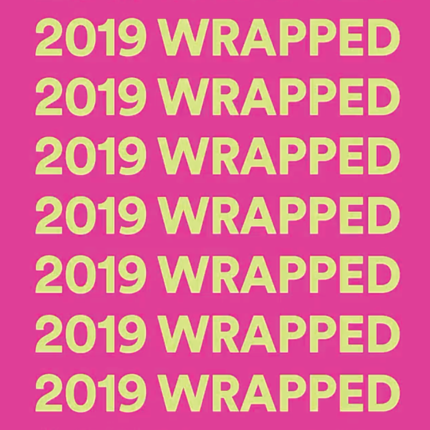 WHAT YOUR SPOTIFY 2019 WRAPPED SAYS ABOUT YOU