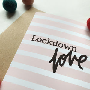 Lockdown Love - A6 Striped Greeting Card