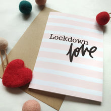 Load image into Gallery viewer, Lockdown Love - A6 Striped Greeting Card