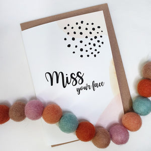 Miss your Face - A6 Monochrome Typo Water Paint Greeting Card