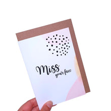 Load image into Gallery viewer, Miss your Face - A6 Monochrome Typo Water Paint Greeting Card