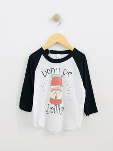 don't be jelly tee / 2T