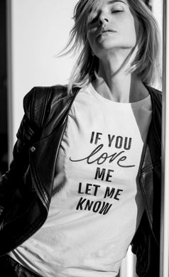 By Romance T-shirt IF YOU LOVE ME LET ME KNOW