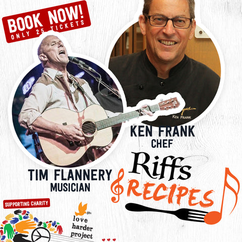 Riffs & Recipe (Ken Frank + Tim Flannery)