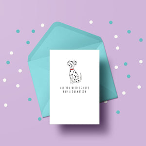 All you need is love and a Dalmatian card