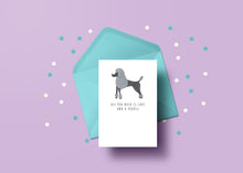 Load image into Gallery viewer, All you need is love and a Poodle card