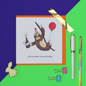 Let's get slothed funny Birthday card