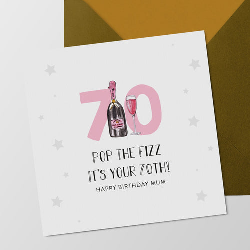 Pop the fizz it's your 70th - 70th Birthday card for Mum