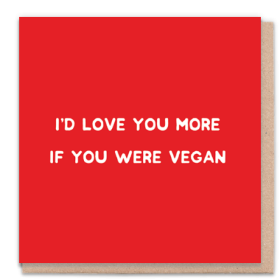 Greeting Card - Love You More If you were Vegan