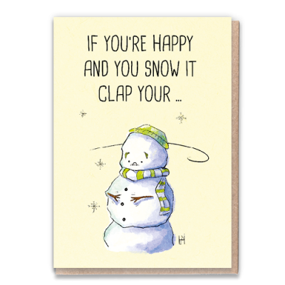 Greeting Card if you're happy and you snow it