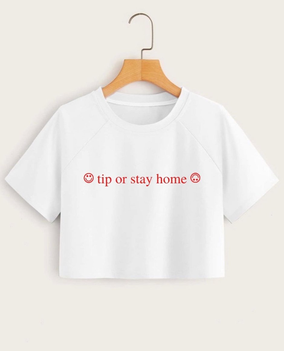 TIP OR STAY HOME Crop Top Tee
