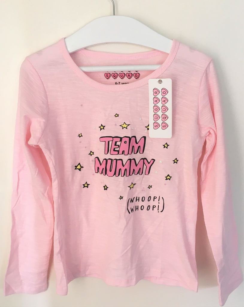 New Girls 'Team Mummy' Pink Top - Long Sleeved - Exstore Sugar Squad -  Age 6-7 Yrs