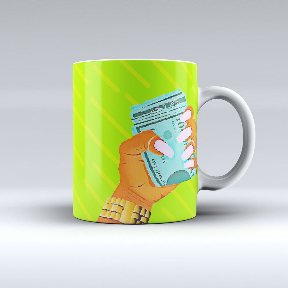 Money In The Hand Coffee Mug