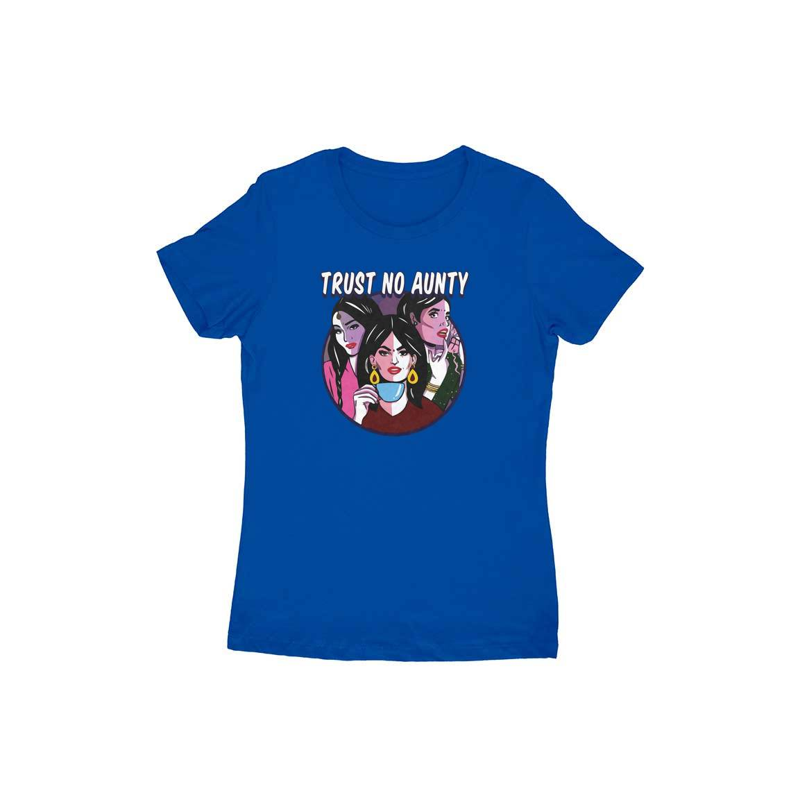 Trust No Aunty T-Shirt