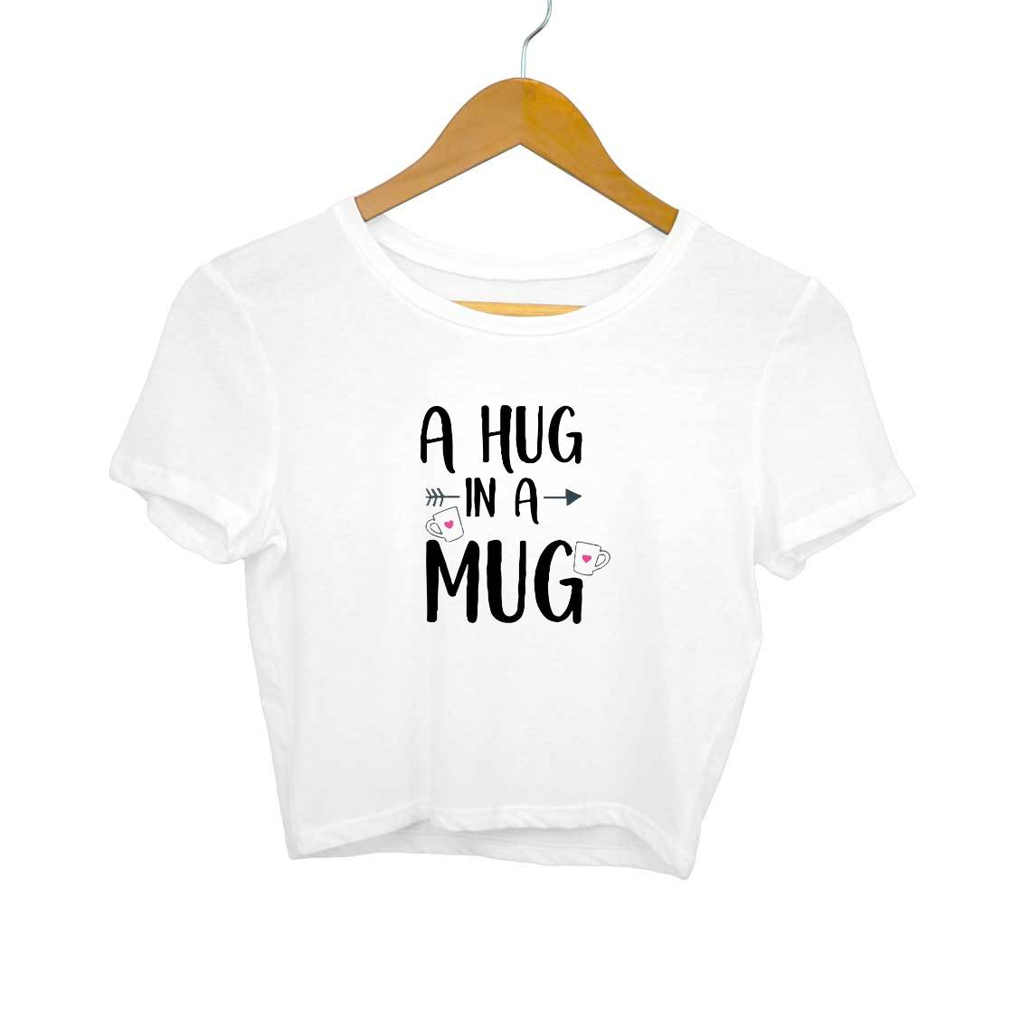 A Hug In A Mug Crop Tops