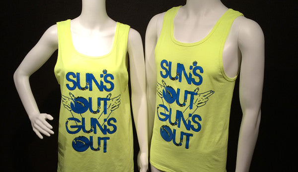Sun's OUT…Guns OUT- Tank Tops