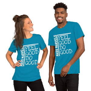 "MM ""Feel Good, Do Good"" Shirt"