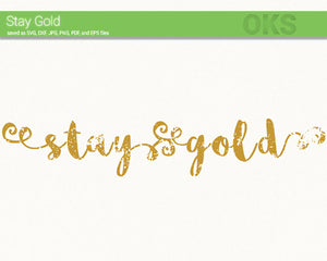 stay gold svg, dxf, vector, eps, clipart, cricut, download