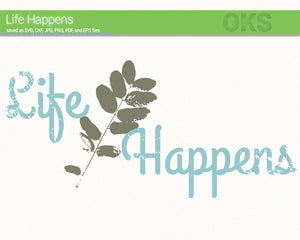 life happens svg, dxf, vector, eps, clipart, cricut, download